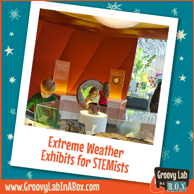 Extreme Weather Exhibits for STEMists