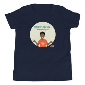 """Navy blue t-shirt that says """"Science isn't about why...It's about why not? The shirt shows an African American boy wearing blue glasses and an orange shirt with an atom on it with his hands in the air."""